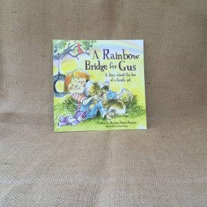 A Rainbow Bridge for Gus: A Story About the Loss of a Family Pet