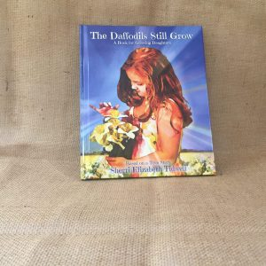 The Daffodils Still Grow: A Book for Grieving Daughters